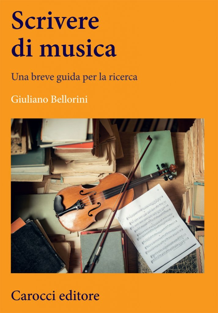 """""""Scrivere di musica. Una breve guida per la ricerca"""" di Giuliano Bellorini"""