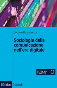 Sociologia della comunicazione nell'era digitale, Luciano Paccagnella