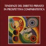 """""""Tendenze del diritto privato in prospettiva comparatistica"""" di Andrea Fusaro"""