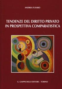 Tendenze del diritto privato in prospettiva comparatistica, Andrea Fusaro