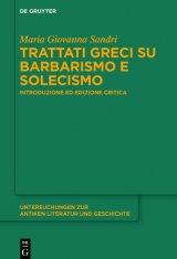 """""""Trattati greci su barbarismo e solecismo. Introduzione ed edizione critica"""" di Maria Giovanna Sandri"""