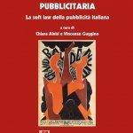 """""""Autodisciplina pubblicitaria. La soft law della pubblicità italiana"""" a cura di Chiara Alvisi e Vincenzo Guggino"""