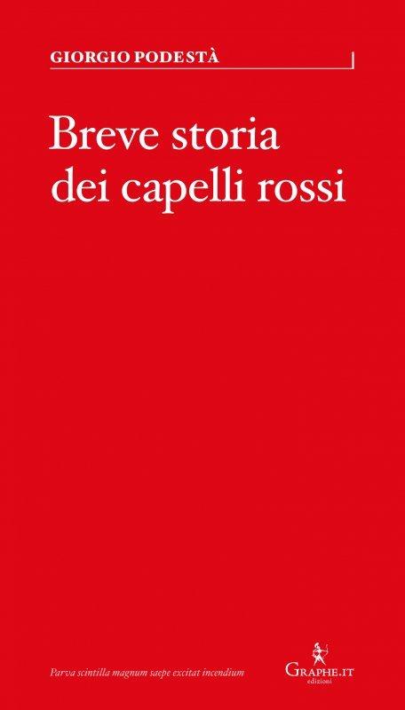 """""""Breve storia dei capelli rossi"""" di Giorgio Podestà"""