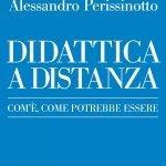 """""""Didattica a distanza. Com'è, come potrebbe essere"""" di Barbara Bruschi e Alessandro Perissinotto"""