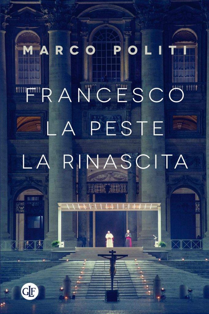 """Francesco. La peste, la rinascita"" di Marco Politi"