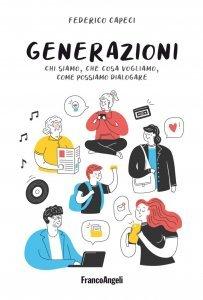 Generazioni. Chi siamo, che cosa vogliamo, come possiamo dialogare, Federico Capeci
