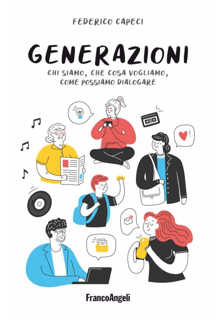"""""""Generazioni. Chi siamo, che cosa vogliamo, come possiamo dialogare"""" di Federico Capeci"""