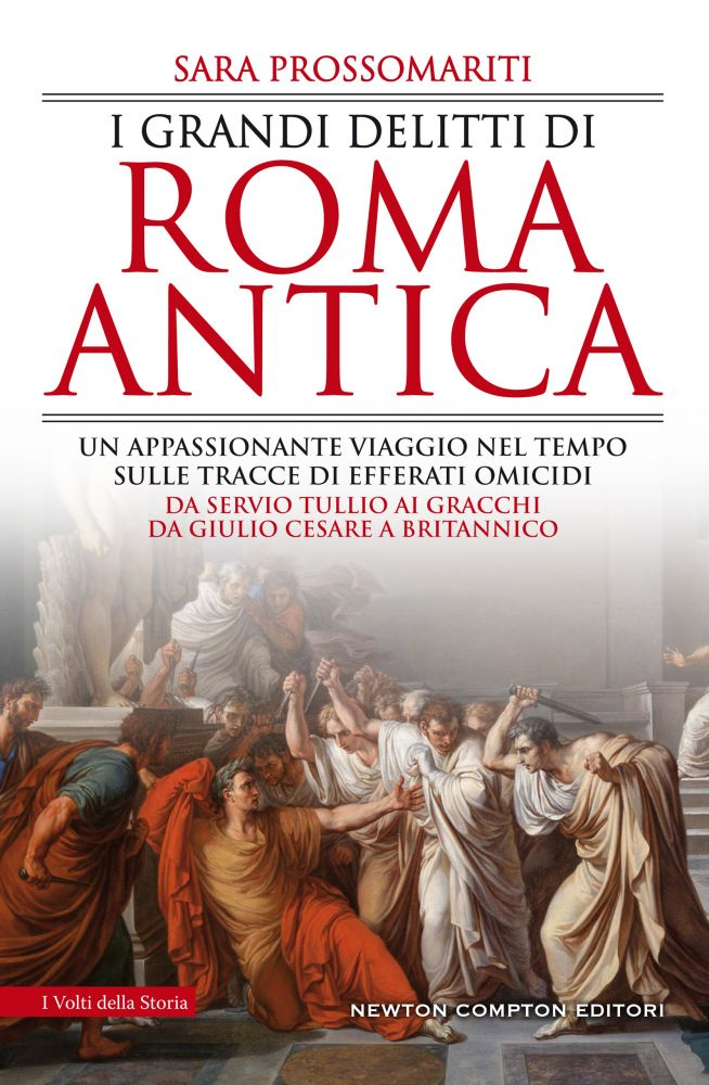 """""""I grandi delitti di Roma antica"""" di Sara Prossomariti"""