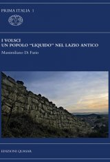 """""""I Volsci. Un popolo """"liquido"""" nel Lazio antico"""" di Massimiliano Di Fazio"""