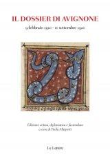 """""""Il dossier di Avignone. 9 febbraio 1320-11 settembre 1320"""" a cura di Paola Allegretti"""