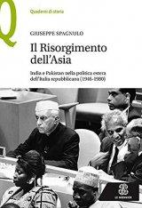 """""""Il Risorgimento dell'Asia. India e Pakistan nella politica estera dell'Italia repubblicana (1946-1980)"""" di Giuseppe Spagnulo"""