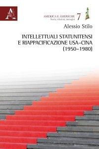 Intellettuali statunitensi e riappacificazione USA-Cina (1950-1980), Alessio Stilo