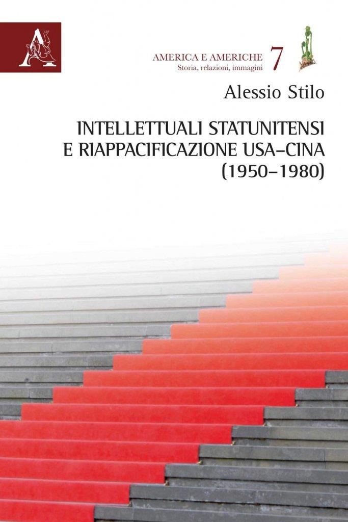 """""""Intellettuali statunitensi e riappacificazione USA-Cina (1950-1980)"""" di Alessio Stilo"""
