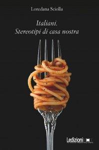 Italiani. Stereotipi di casa nostra, Loredana Sciolla