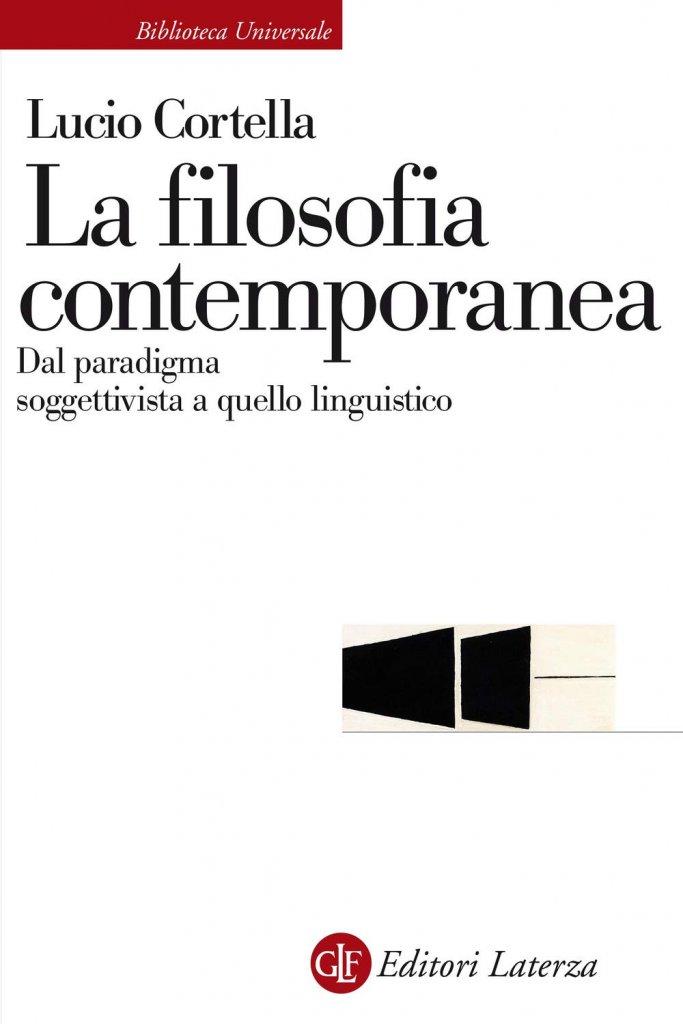 """""""La filosofia contemporanea. Dal paradigma soggettivista a quello linguistico"""" di Lucio Cortella"""