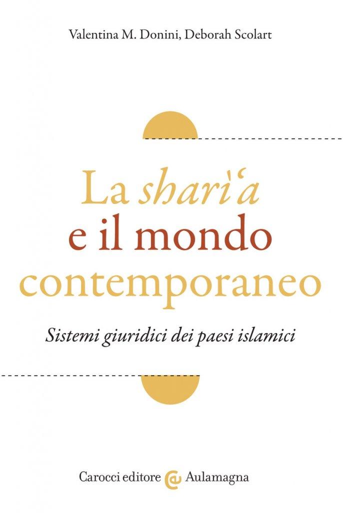 """""""La sharì'a e il mondo contemporaneo"""" di Deborah Scolart e Valentina M. Donini"""