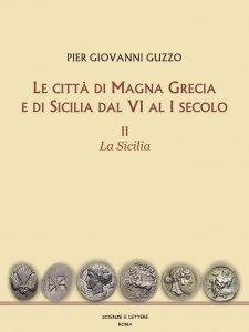 Le città di Magna Grecia e di Sicilia dal VI al I secolo. La Sicilia, Pietro Giovanni Guzzo