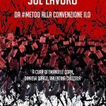 """""""Le molestie sul lavoro. Da #MeToo alla Convenzione ILO"""" a cura di Emanuele Corn, Daniela Drago e Valentina Chizzola"""