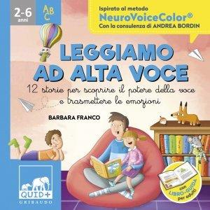 Leggiamo ad alta voce. 12 storie per scoprire il potere della voce e trasmettere le emozioni, Barbara Franco, Andrea Bordin
