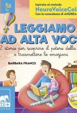 """""""Leggiamo ad alta voce. 12 storie per scoprire il potere della voce e trasmettere le emozioni"""" di Barbara Franco e Andrea Bordin"""