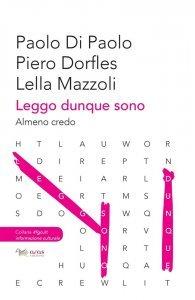 Leggo dunque sono. Almeno credo, Paolo Di Paolo, Piero Dorfles, Lella Mazzoli