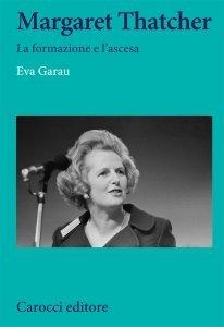 Margaret Thatcher. La formazione e l'ascesa, Eva Garau