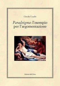 Paradeigma: l'esempio per l'argomentazione, Claudia Uccello