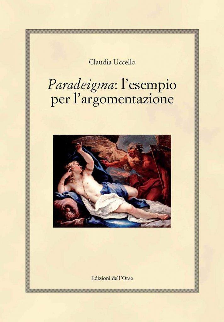 """<em>Paradeigma</em>: l'esempio per l'argomentazione"" di Claudia Uccello"