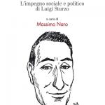 """""""Popolo, democrazia, libertà. L'impegno sociale e politico di Luigi Sturzo"""" a cura di Massimo Naro"""