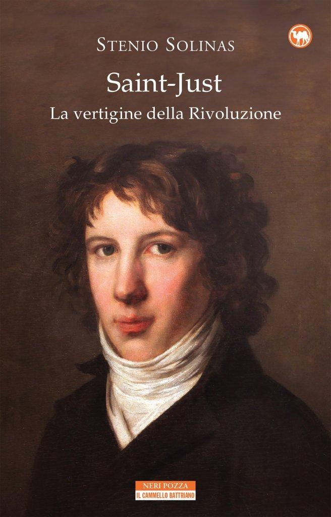 """""""Saint-Just. La vertigine della Rivoluzione"""" di Stenio Solinas"""