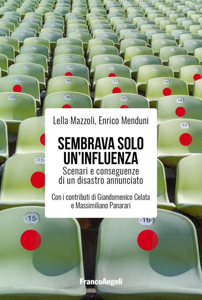"""""""Sembrava solo un'influenza. Scenari e conseguenze di un disastro annunciato"""" di Lella Mazzoli e Enrico Menduni"""