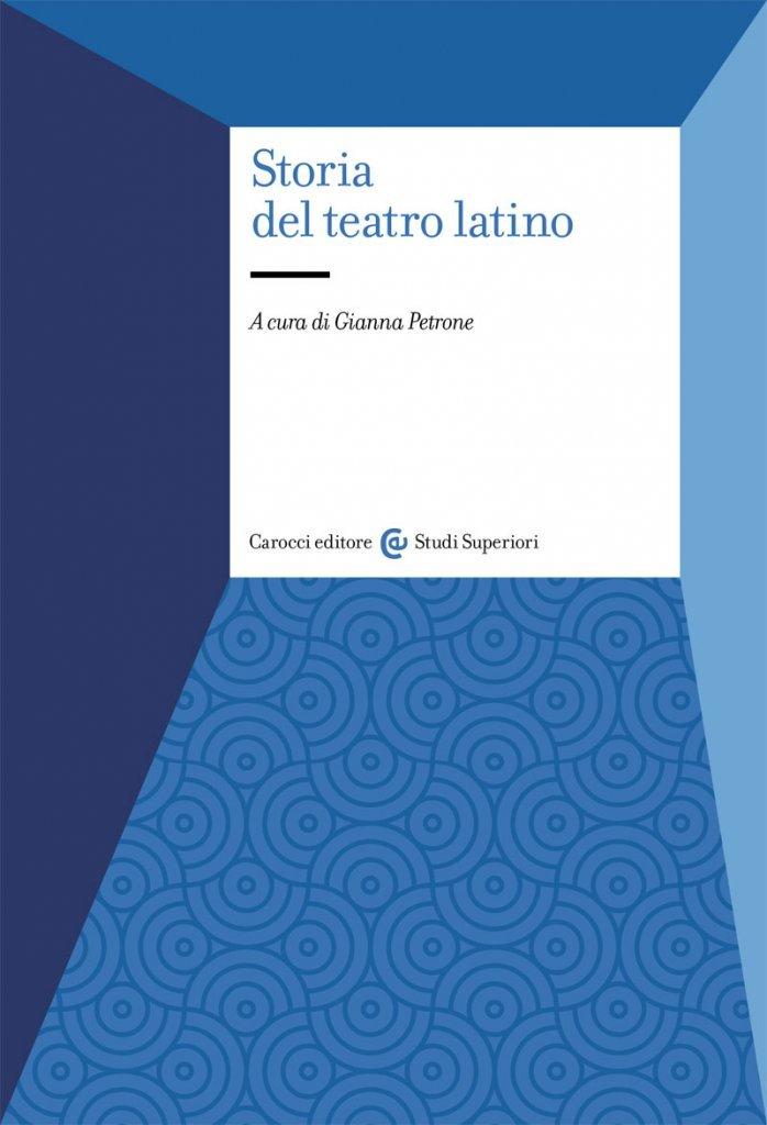 """""""Storia del teatro latino"""" a cura di Gianna Petrone"""