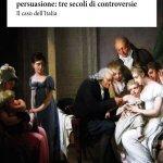 """""""Vaccinare i bambini tra obbligo e persuasione: tre secoli di controversie. Il caso dell'Italia"""" di Eugenia Tognotti"""