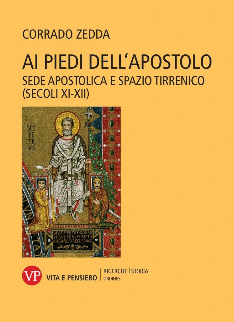 """""""Ai piedi dell'Apostolo. Sede apostolica e spazio tirrenico (secoli XI-XII)"""" di Corrado Zedda"""