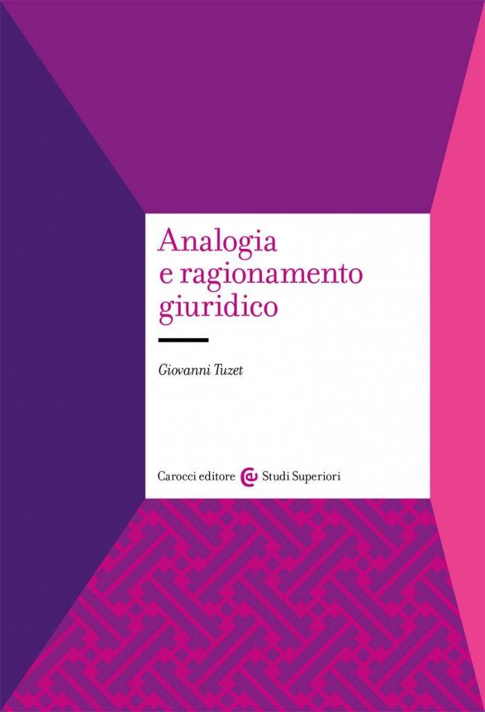 """""""Analogia e ragionamento giuridico"""" di Giovanni Tuzet"""