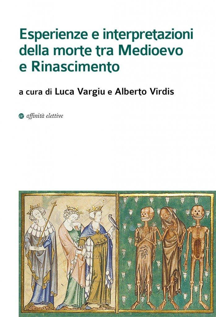 """""""Esperienze e interpretazioni della morte tra Medioevo e Rinascimento"""" a cura di Alberto Virdis e Luca Vargiu"""