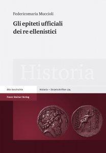 Gli epiteti ufficiali dei re ellenistici, Federicomaria Muccioli