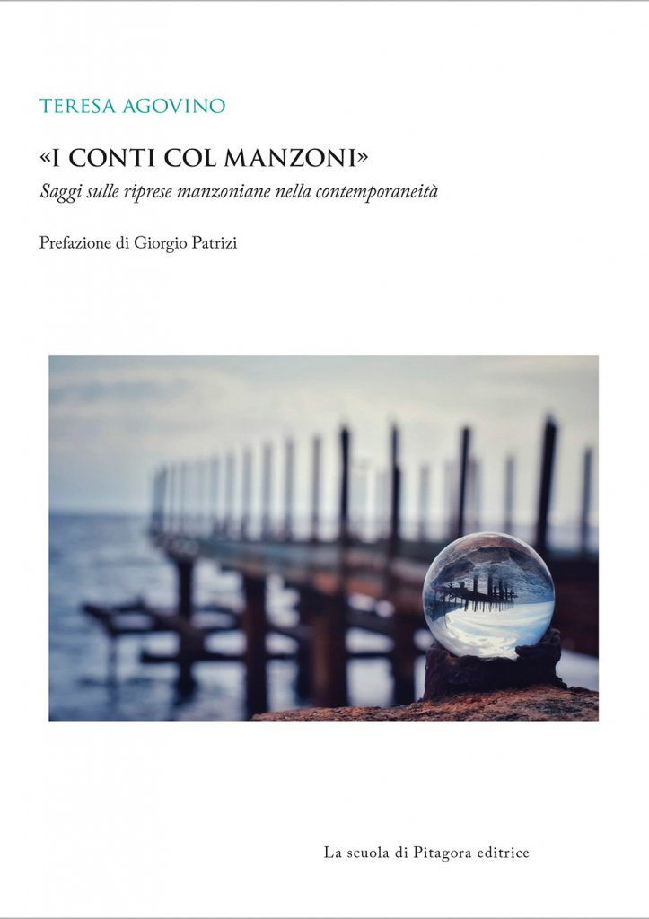 """""""«I conti col Manzoni». Saggi sulle riprese manzoniane nella contemporaneità"""" di Teresa Agovino"""