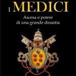 """I Medici. Ascesa e potere di una grande dinastia"" di Claudia Tripodi"