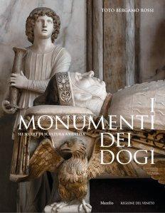 I monumenti dei dogi. Sei secoli di scultura a Venezia, Toto Bergamo Rossi