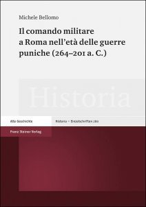 Il comando militare a Roma nell'età delle guerre puniche (264–201 a. C.), Michele Bellomo