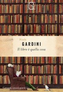 Il libro è quella cosa, Nicola Gardini