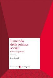 Il metodo delle scienze sociali. Storia di un problema, Enzo Campelli