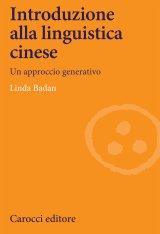 """""""Introduzione alla linguistica cinese. Un approccio generativo"""" di Linda Badan"""