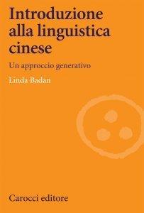Introduzione alla linguistica cinese. Un approccio generativo, Linda Badan