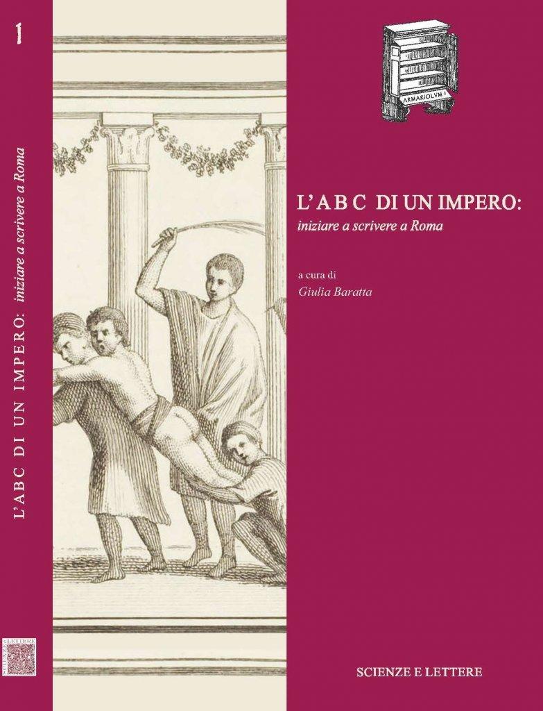 """""""L'ABC di un impero: iniziare a scrivere a Roma"""" a cura di Giulia Baratta"""