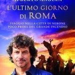"""""""L'ultimo giorno di Roma"""" di Alberto Angela"""