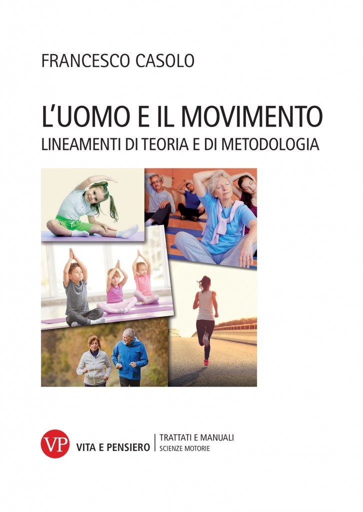 """""""L'uomo e il movimento. Lineamenti di teoria e di metodologia"""" di Francesco Casolo"""