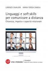 """""""Linguaggi e soft skills per comunicare a distanza. Chiarezza, impatto e capacità relazionale"""" di Lorenzo Cavalieri e Maria Teresa Zanola"""