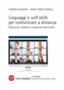 Linguaggi e soft skills per comunicare a distanza. Chiarezza, impatto e capacità relazionale, Lorenzo Cavalieri, Maria Teresa Zanola